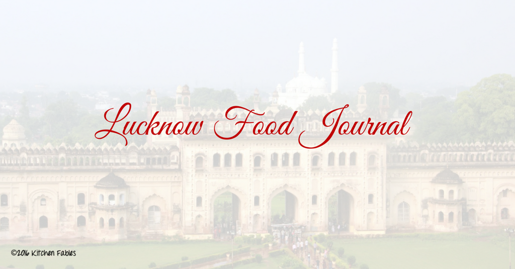 Lucknow Food Journal